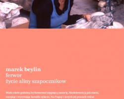 Marek Beylin, Ferwor, Życie Aliny Szapocznikow, książka