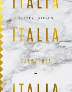 Italia do zjedzenia Bartek Kieżun