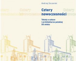 Andrzej Szczerski, Cztery nowoczesności teksty o sztuce i architekturze, Dodo Editor, Niezła sztuka