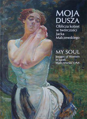 katalog, wystawa, Moja dusza. Oblicza kobiet w twórczości Jacka Malczewskiego, Jacek Malczewski, Niezła sztuka