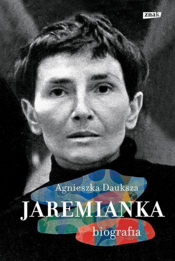 Jaremianka, Maria Jarema, biografia, książka, wydawnictwo znak, Niezła sztuka