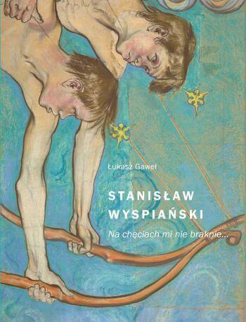 Łukasz Gaweł, Stanisław Wyspiański na chęciach mi nie braknie, książka, muzeum narodowe w Krakowie, Niezła sztuka