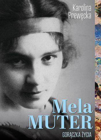 Mela Muter gorączka życia, książka, biografia, wydawnictwo literackie, Niezła sztuka