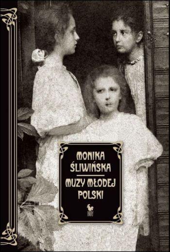 Monika Śliwińska, Muzy młodej polski, Pareńska, książka, wydawnictwo iskry, Niezła sztuka