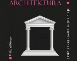 architektura, książka, philip wilkinson, wydawnictwo pwn, architektura 50 idei które powinieneś znać, Niezła sztuka