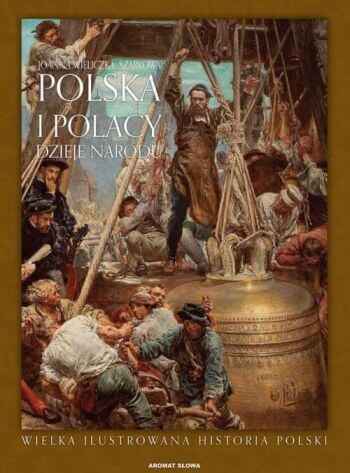 Polska i polacy dzieje narodu, ilustrowana historia polski, książka, album o sztuce, Niezła sztuka