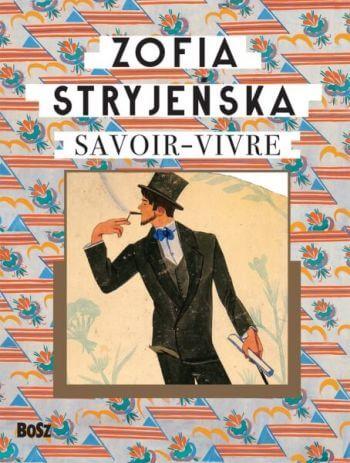 Zofia Stryjeńska, Savoir vivre, ksiażka, wydawnictwo bosz, Niezła sztuka