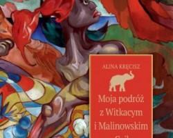 witkacy, bronisław malinowski, cejlon, książka, wydawnictwo bosz, Niezła sztuka