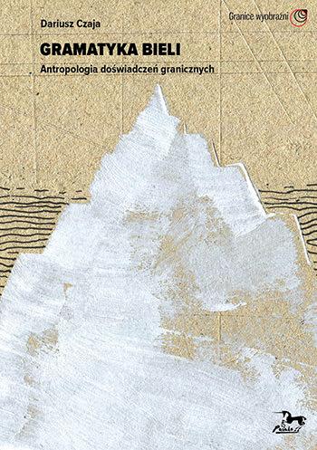 wydawnictwo pasaże, piotr czaja, gramatyka bieli, książki o sztuce, Niezła sztuka