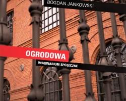 bogdan-jankowski-ogrodowa-imaginarium-spoleczne
