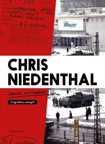 Chris Niedenthal zawód fotograf, Czas apokalipsy, wydawnictwo Marginesy, fragment książki, Niezła sztuka