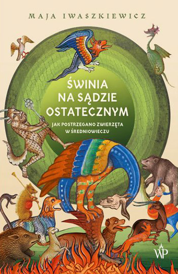 świnia na sądzie ostatecznym, książka, średniowieczne zwierzęta, manuskrypty, niezła sztuka
