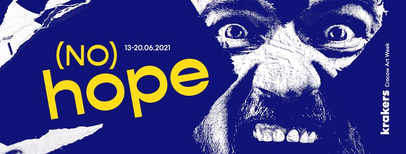no hope, Cracow Art Week KRAKERS 2021, sztuka współczesna, Kraków, niezła sztuka