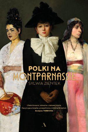 Sylwia Zientek, Polki na Montparnassie, kobiety w sztuce, sztuka polska, książka, niezła sztuka