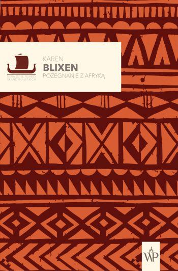 Karen Blixen Pożegnanie z Afryką, niezła sztuka