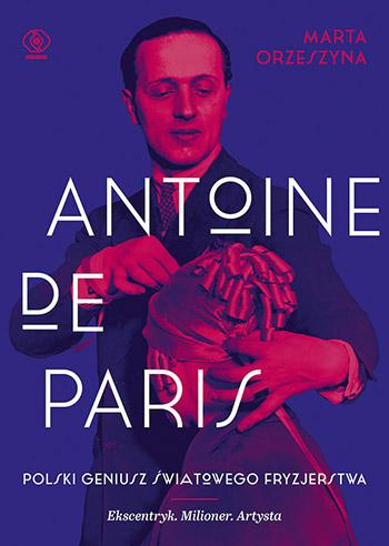 Marta Orzeszyna, Antoni Cierplikowski, Antoine de Paris, książka, wydawnictwo REBIS, niezła sztuka